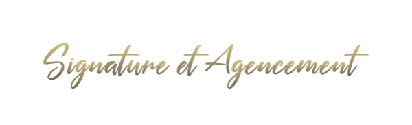 Signature & Agencement